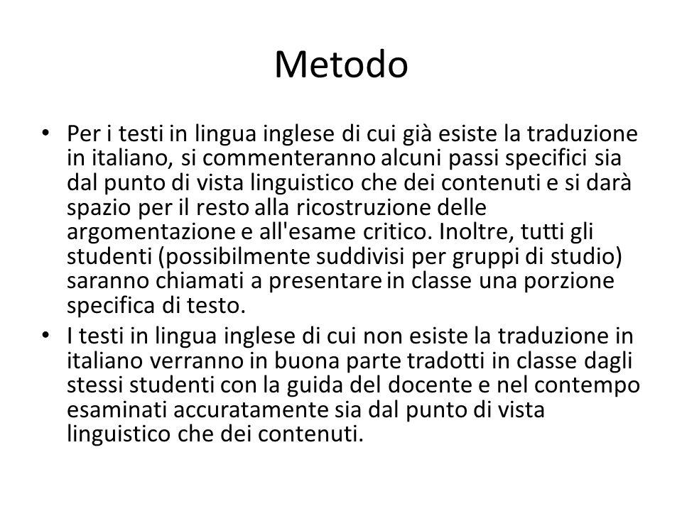 Metodo Per i testi in lingua inglese di cui già esiste la traduzione in italiano, si commenteranno alcuni passi specifici sia dal punto di vista lingu