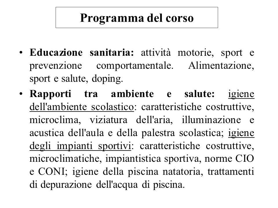Programma del corso Educazione sanitaria: attività motorie, sport e prevenzione comportamentale.