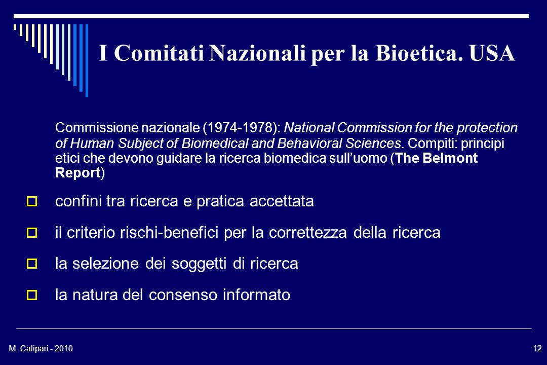 M. Calipari - 201012 I Comitati Nazionali per la Bioetica. USA Commissione nazionale (1974-1978): National Commission for the protection of Human Subj