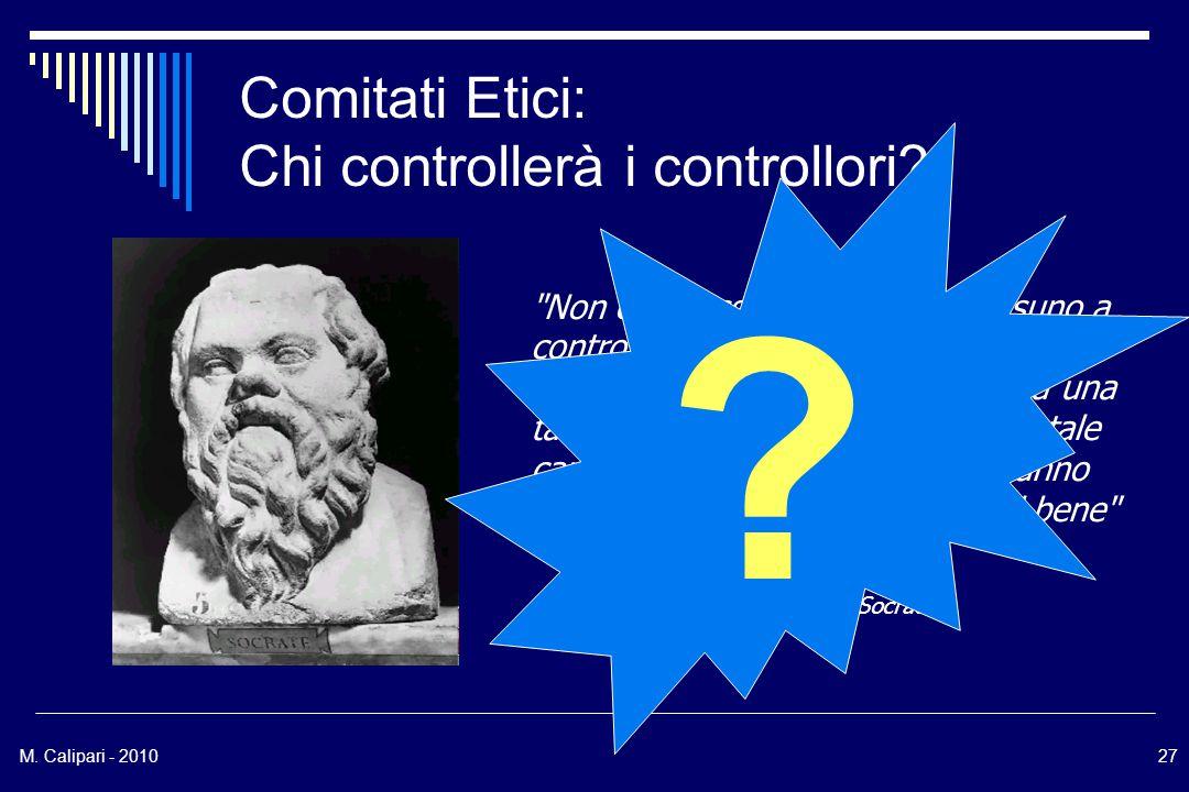 M.Calipari - 201027 Comitati Etici: Chi controllerà i controllori.