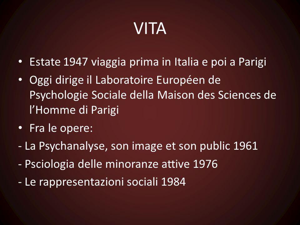 VITA Estate 1947 viaggia prima in Italia e poi a Parigi Oggi dirige il Laboratoire Européen de Psychologie Sociale della Maison des Sciences de l'Homm