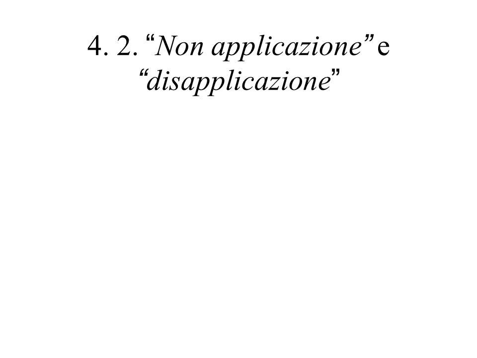 """4. 2. """"Non applicazione"""" e """"disapplicazione"""""""
