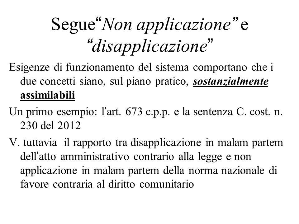 """Segue""""Non applicazione"""" e """"disapplicazione"""" Esigenze di funzionamento del sistema comportano che i due concetti siano, sul piano pratico, sostanzialme"""