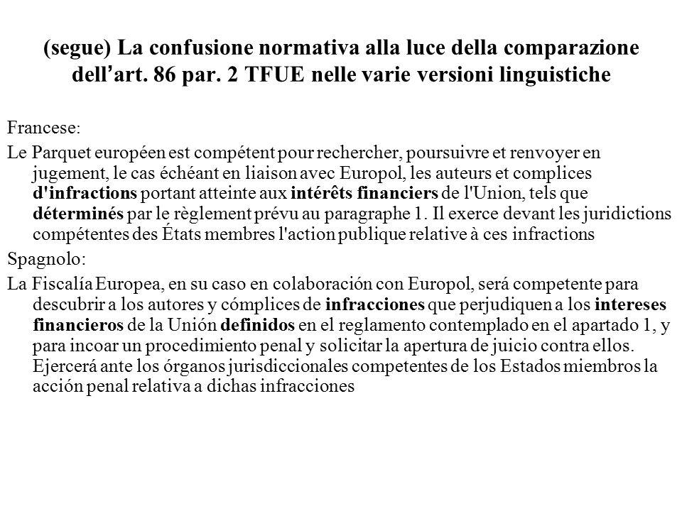 (segue) La confusione normativa alla luce della comparazione dell'art. 86 par. 2 TFUE nelle varie versioni linguistiche Francese : Le Parquet européen