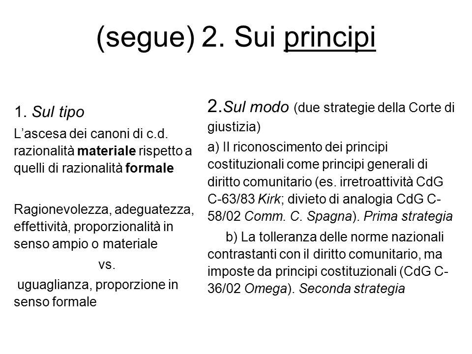 (segue) 2. Sui principi 1. Sul tipo L'ascesa dei canoni di c.d. razionalità materiale rispetto a quelli di razionalità formale Ragionevolezza, adeguat
