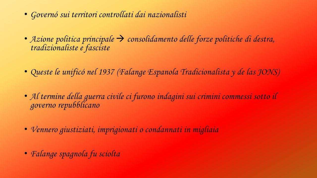 Governó sui territori controllati dai nazionalisti Azione politica principale  consolidamento delle forze politiche di destra, tradizionaliste e fasc