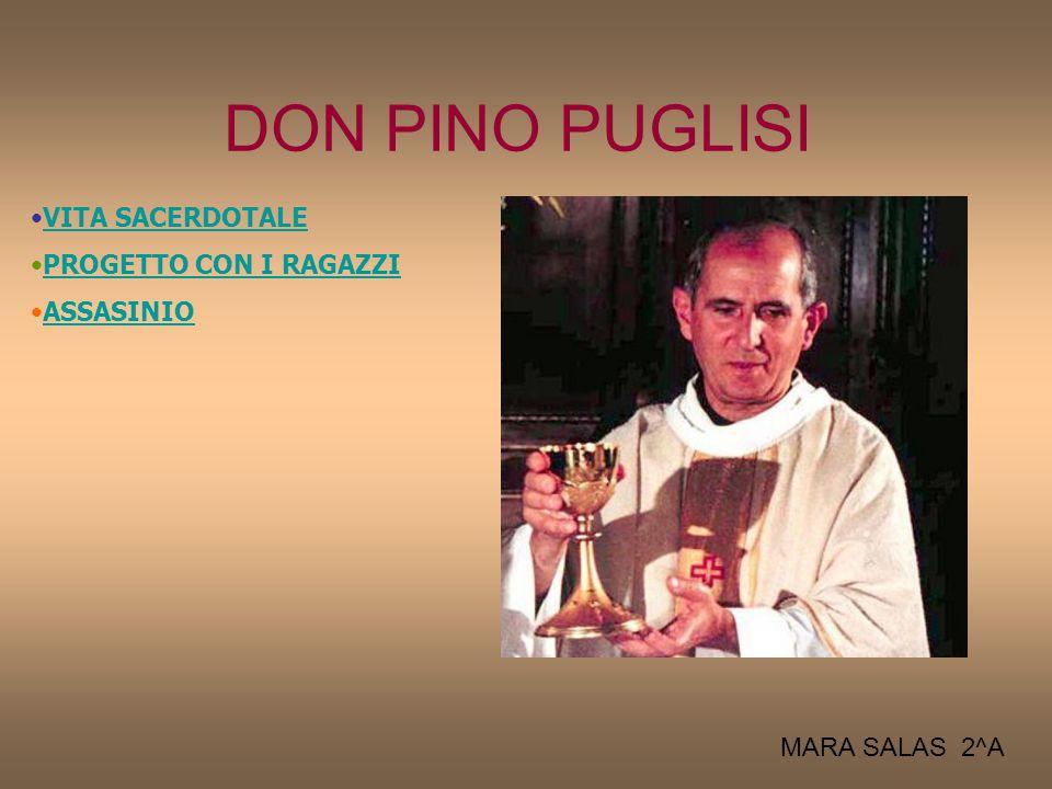 VITA SACERDOTALE Nasce il 15 settembre 1937 a Brancaccio, quartiere periferico di Palermo, da una famiglia modesta (il padre calzolaio, la madre sarta).