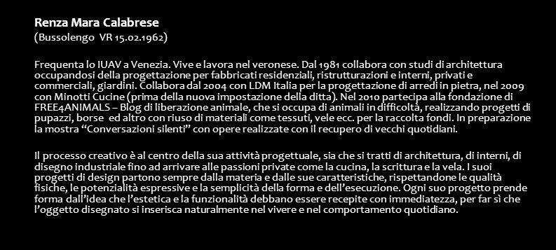Renza Mara Calabrese (Bussolengo VR 15.02.1962) Frequenta lo IUAV a Venezia.