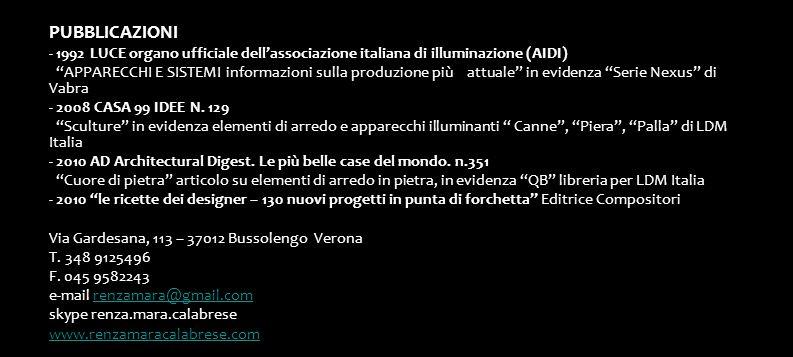 PUBBLICAZIONI - 1992 LUCE organo ufficiale dell'associazione italiana di illuminazione (AIDI) APPARECCHI E SISTEMI informazioni sulla produzione più attuale in evidenza Serie Nexus di Vabra - 2008 CASA 99 IDEE N.
