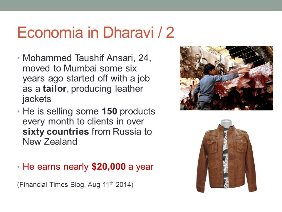 Economia in Dharavi / 2 Mohammed Taushif Ansari, 24, moved to Mumbai some six years ago started off with a job as a tailor, producing leather jackets