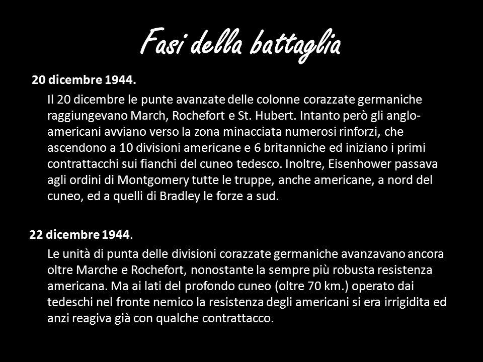 Fasi della battaglia 20 dicembre 1944. Il 20 dicembre le punte avanzate delle colonne corazzate germaniche raggiungevano March, Rochefort e St. Hubert
