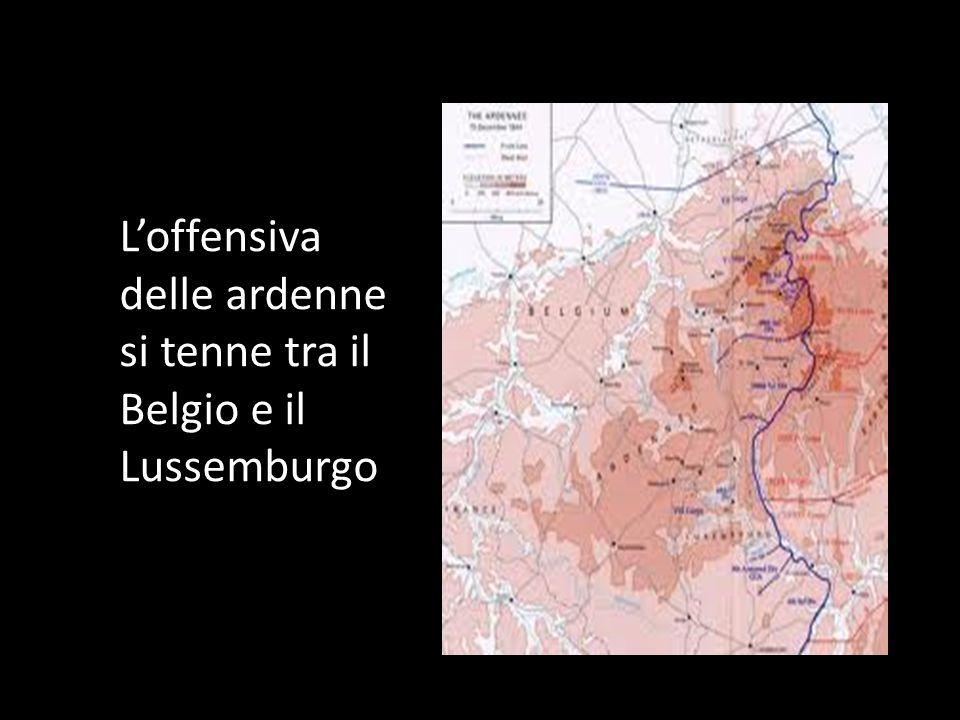 L'offensiva delle ardenne si tenne tra il Belgio e il Lussemburgo