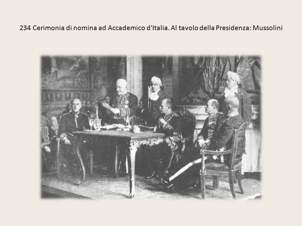 234 Cerimonia di nomina ad Accademico d'Italia. Al tavolo della Presidenza: Mussolini