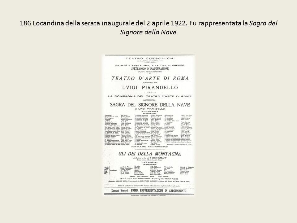 186 Locandina della serata inaugurale del 2 aprile 1922. Fu rappresentata la Sagra del Signore della Nave