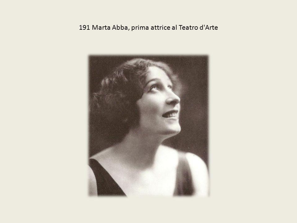 191 Marta Abba, prima attrice al Teatro d'Arte