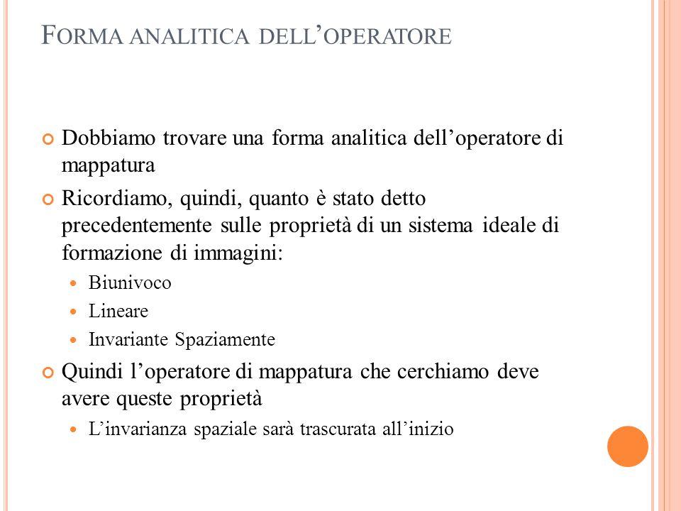 F ORMA ANALITICA DELL ' OPERATORE Dobbiamo trovare una forma analitica dell'operatore di mappatura Ricordiamo, quindi, quanto è stato detto precedente