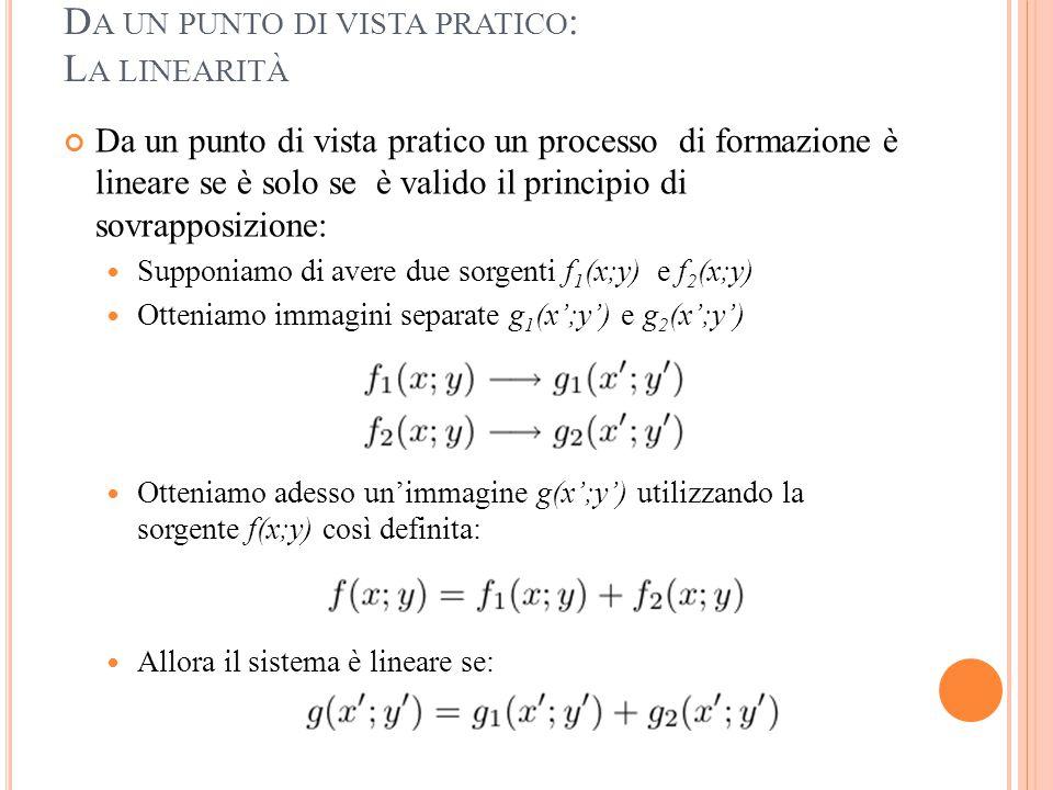 D A UN PUNTO DI VISTA PRATICO : L A LINEARITÀ Da un punto di vista pratico un processo di formazione è lineare se è solo se è valido il principio di s