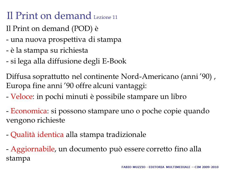 Il Print on demand Lezione 11. FABIO MUZZIO - EDITORIA MULTIMEDIALE – CIM 2009-2010