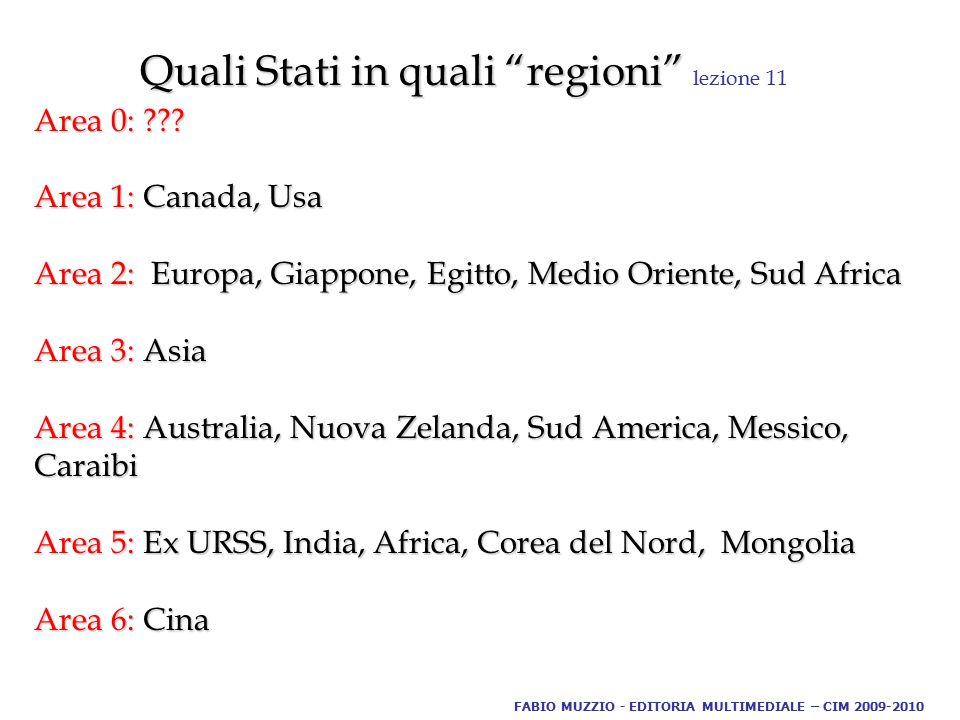 Quali Stati in quali regioni Quali Stati in quali regioni lezione 11 Area 0: ??.