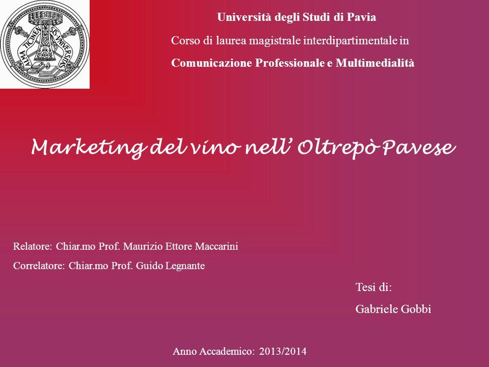 Marketing del vino nell' Oltrepò Pavese Università degli Studi di Pavia Corso di laurea magistrale interdipartimentale in Comunicazione Professionale