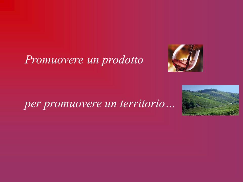 Promuovere un prodotto per promuovere un territorio…