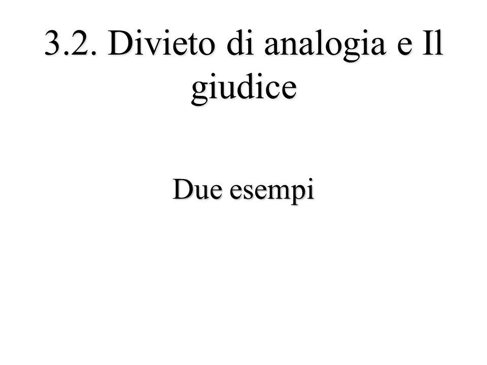 3.2. Divieto di analogia e Il giudice Due esempi