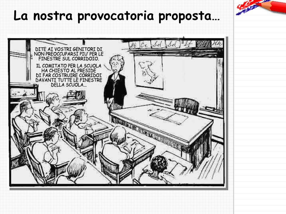La nostra provocatoria proposta…