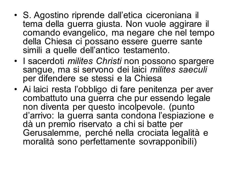 S. Agostino riprende dall'etica ciceroniana il tema della guerra giusta.