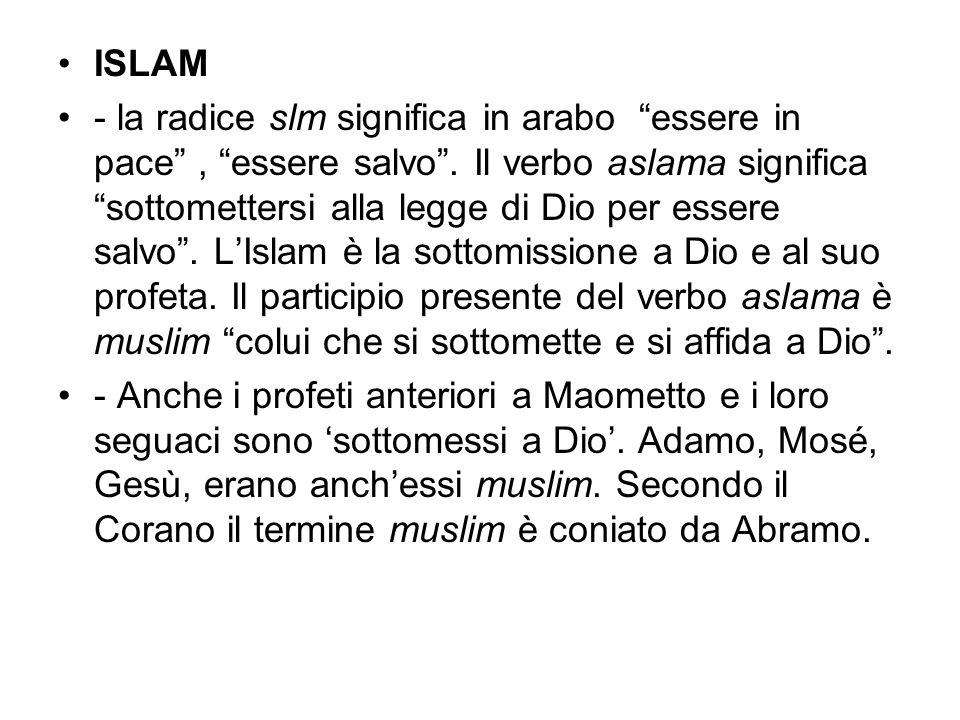 ISLAM - la radice slm significa in arabo essere in pace , essere salvo .