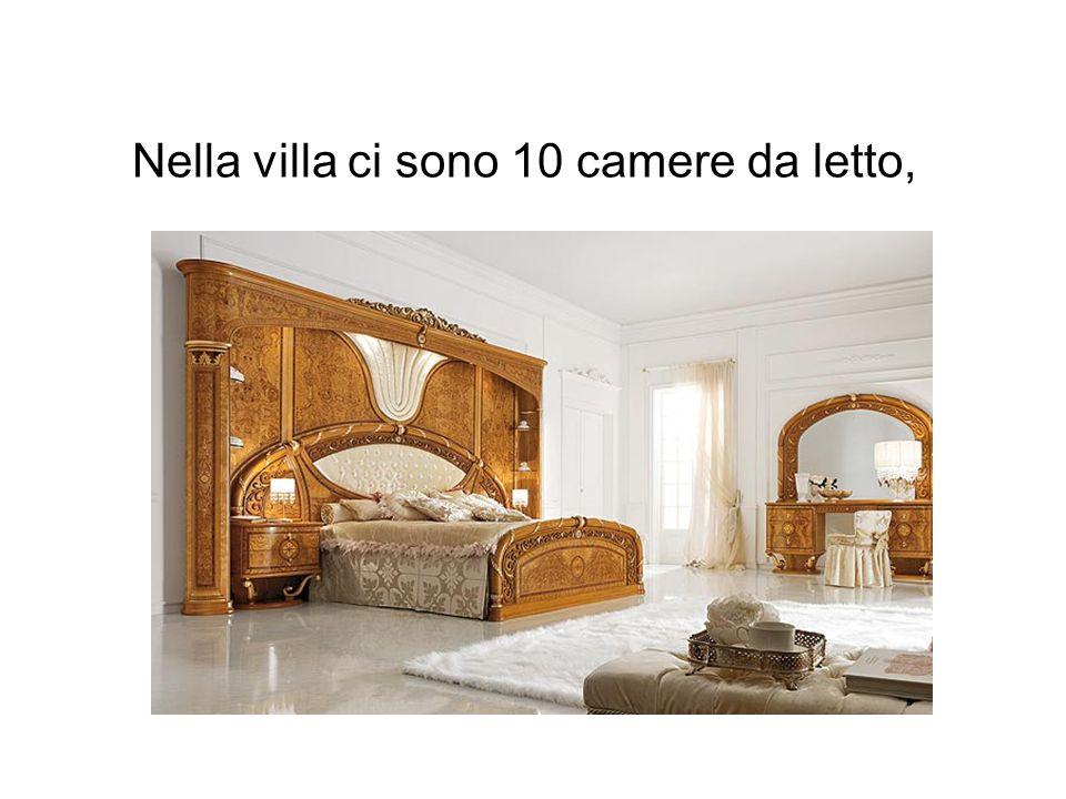 Nella villa ci sono 10 camere da letto,