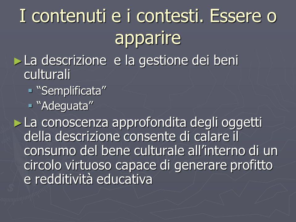 I beni culturali come oggetto di consumo o come fattore qualificante di un modello sociale.