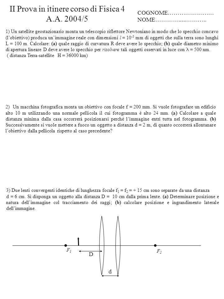 II Prova in itinere corso di Fisica 4 A.A. 2004/5 COGNOME…………………… NOME………….....………..