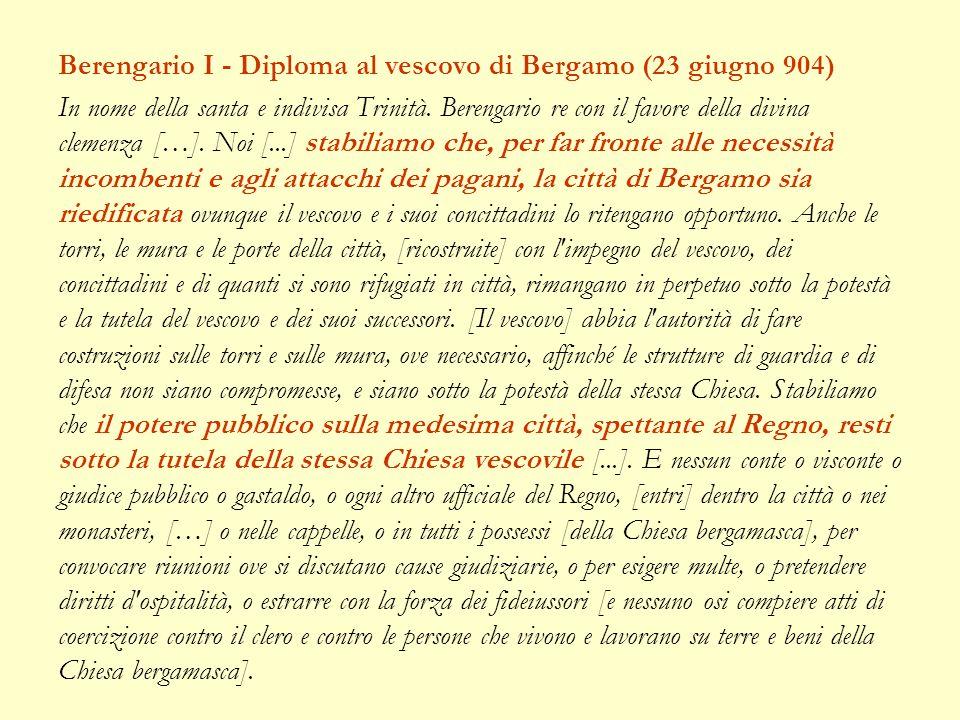 Berengario I - Diploma al vescovo di Bergamo (23 giugno 904) In nome della santa e indivisa Trinità. Berengario re con il favore della divina clemenza