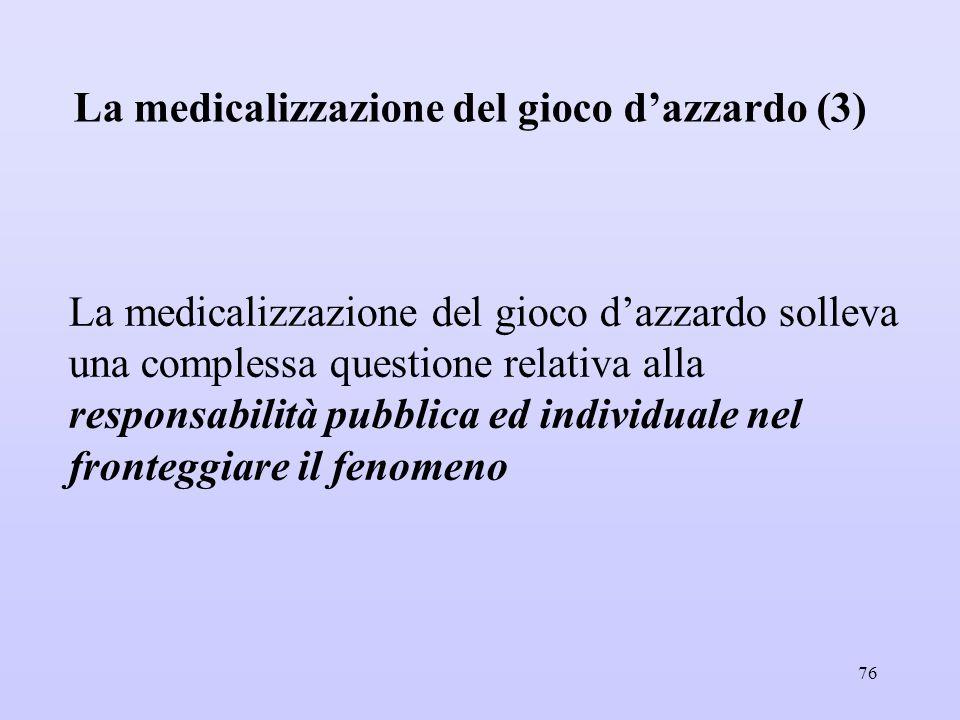 La medicalizzazione del gioco d'azzardo (3) La medicalizzazione del gioco d'azzardo solleva una complessa questione relativa alla responsabilità pubbl