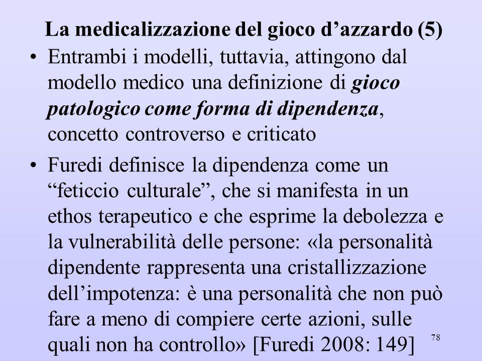 La medicalizzazione del gioco d'azzardo (5) Entrambi i modelli, tuttavia, attingono dal modello medico una definizione di gioco patologico come forma
