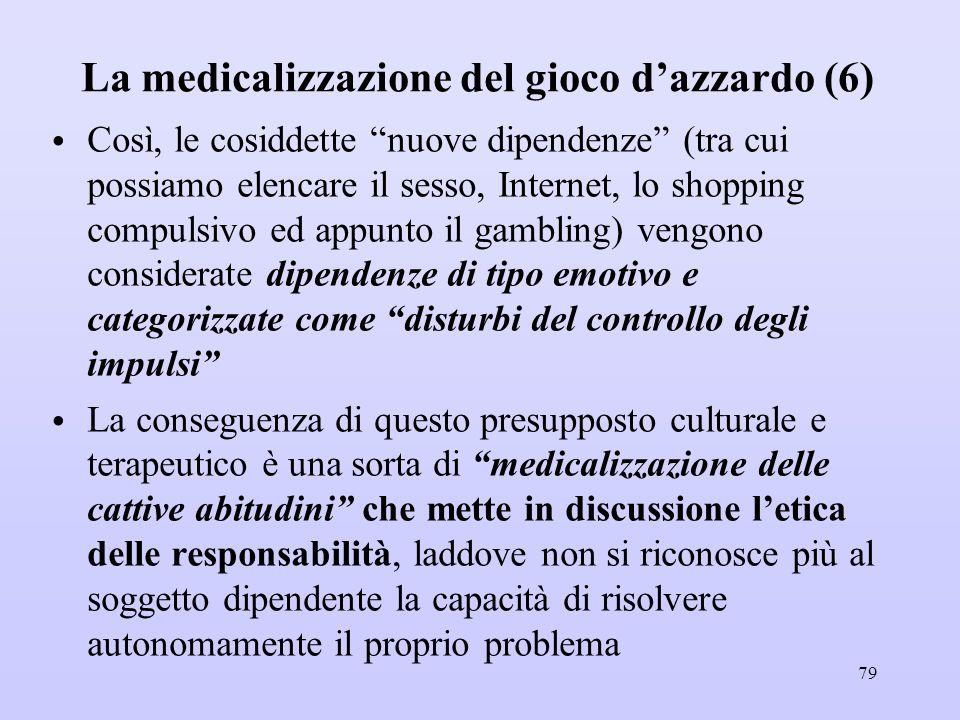 """La medicalizzazione del gioco d'azzardo (6) Così, le cosiddette """"nuove dipendenze"""" (tra cui possiamo elencare il sesso, Internet, lo shopping compulsi"""