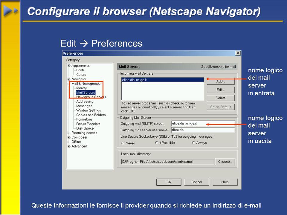 nome logico del mail server in entrata Edit  Preferences Queste informazioni le fornisce il provider quando si richiede un indirizzo di e-mail nome logico del mail server in uscita