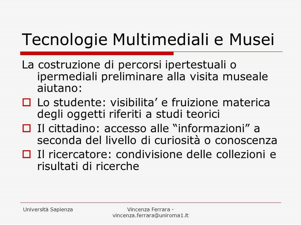 Università SapienzaVincenza Ferrara - vincenza.ferrara@uniroma1.it Tecnologie Multimediali e Musei La costruzione di percorsi ipertestuali o ipermedia