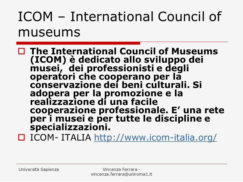 Università SapienzaVincenza Ferrara - vincenza.ferrara@uniroma1.it ICOM – International Council of museums  The International Council of Museums (ICO