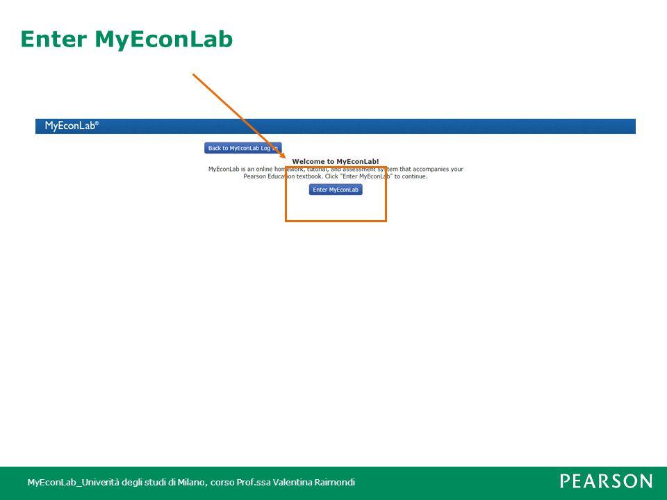MyEconLab_Univerità degli studi di Milano, corso Prof.ssa Valentina Raimondi Enter MyEconLab