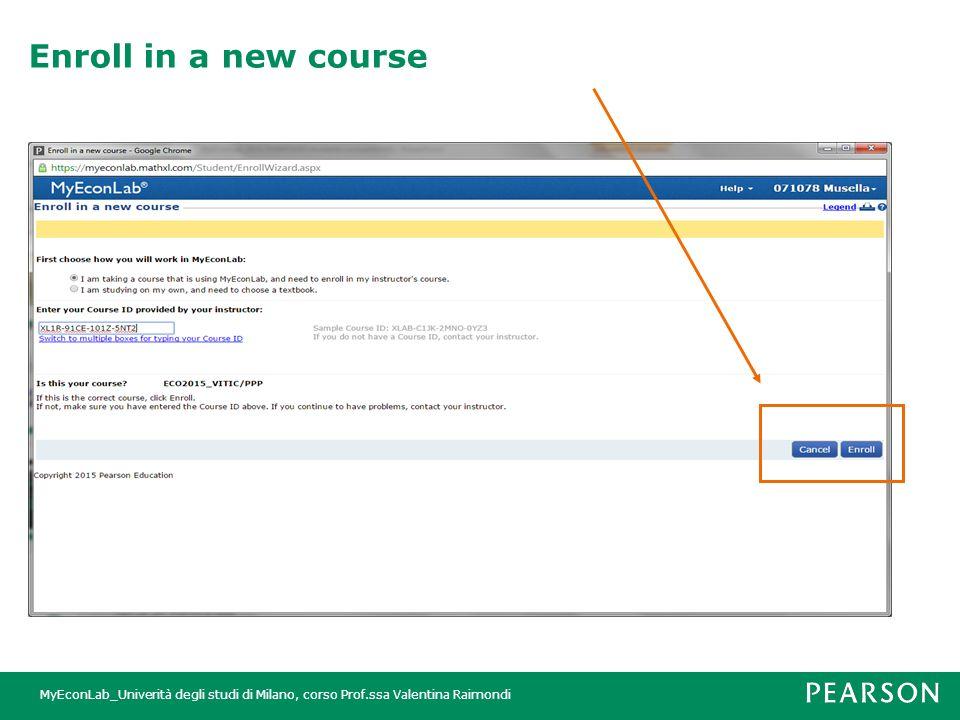 MyEconLab_Univerità degli studi di Milano, corso Prof.ssa Valentina Raimondi Enroll in a new course