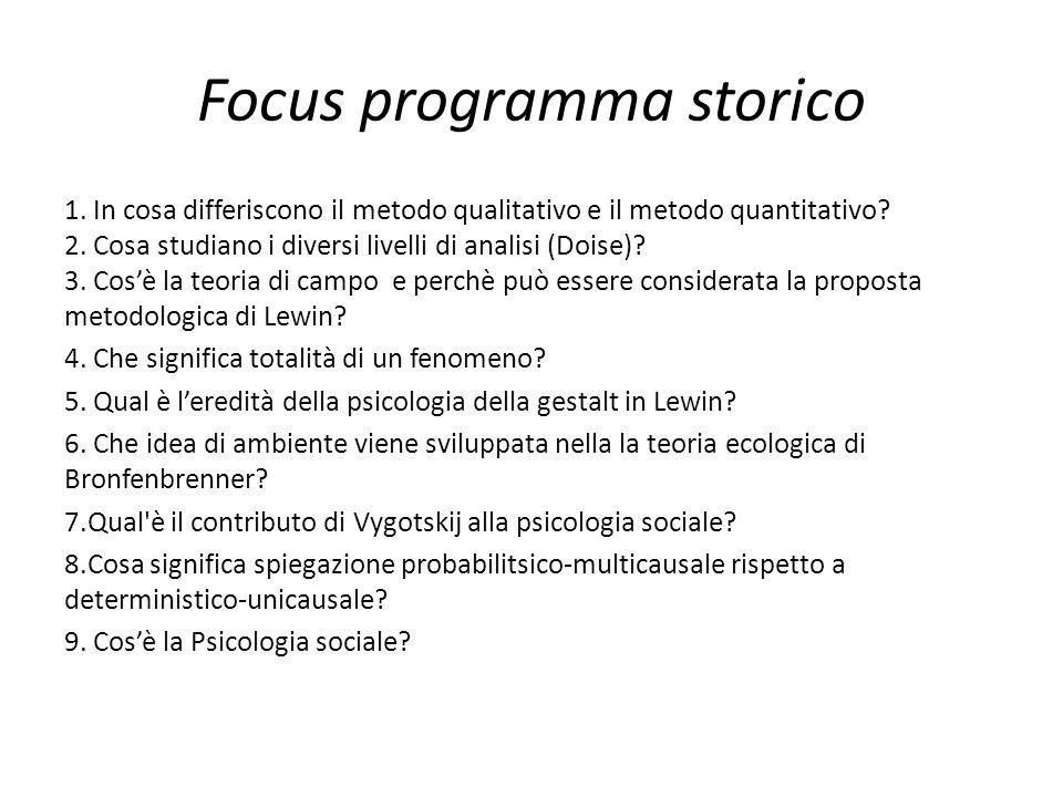 Focus programma storico 1. In cosa differiscono il metodo qualitativo e il metodo quantitativo.