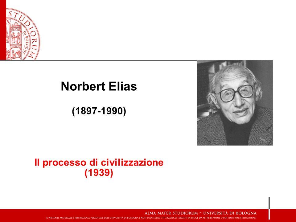 Norbert Elias (1897-1990) Il processo di civilizzazione (1939)