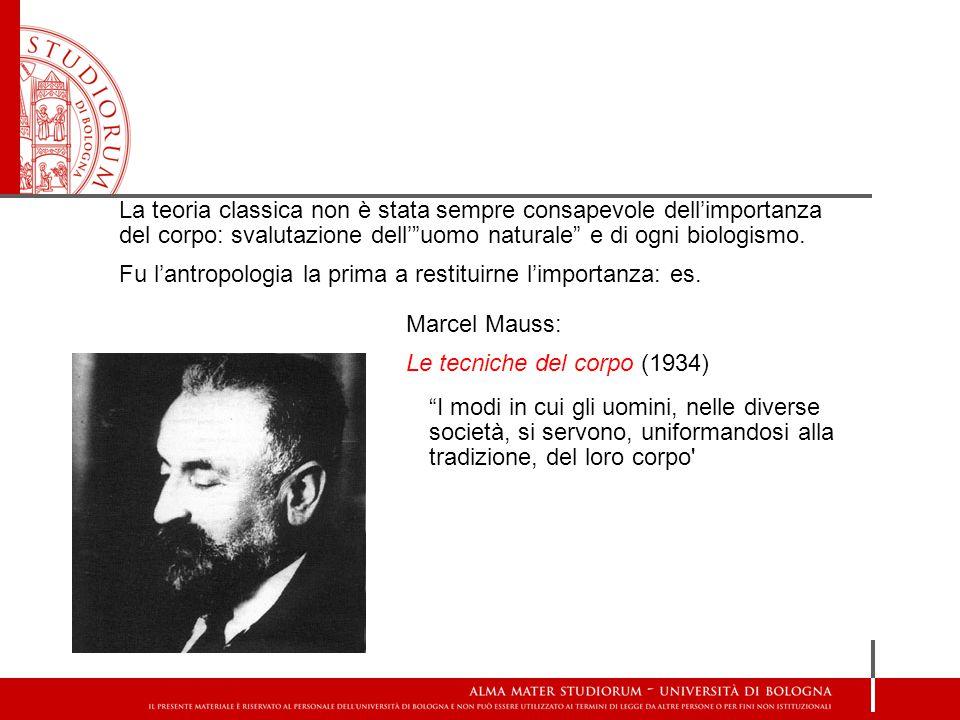 """La teoria classica non è stata sempre consapevole dell'importanza del corpo: svalutazione dell'""""uomo naturale"""" e di ogni biologismo. Fu l'antropologia"""