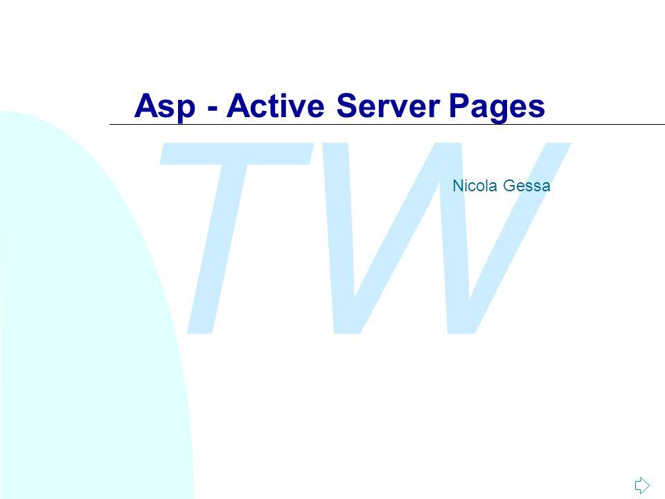 TW Nicola Gessa Gestione delle Sessioni n L'oggetto Session fornisce dei metodi per terminare esplicitamente una sessione o fissarne un timeout.