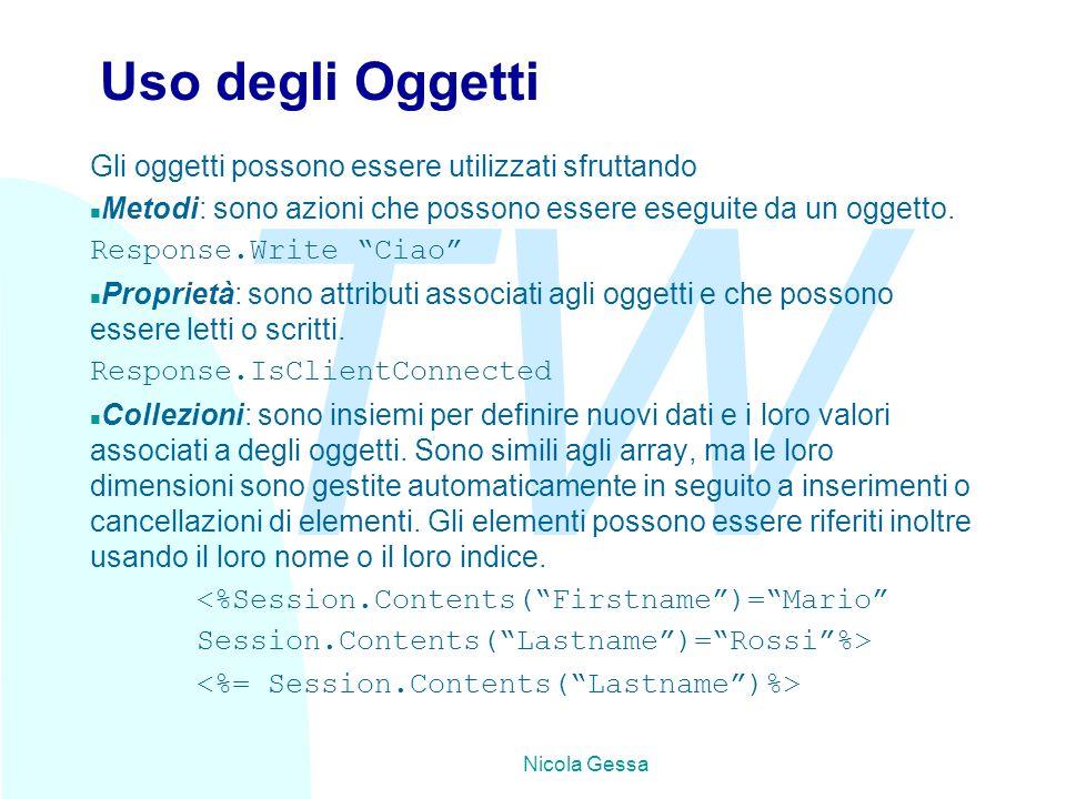 TW Nicola Gessa Uso degli Oggetti Gli oggetti possono essere utilizzati sfruttando n Metodi: sono azioni che possono essere eseguite da un oggetto.