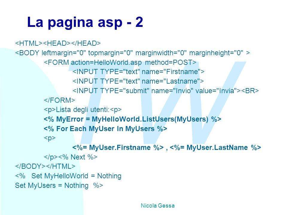 TW Nicola Gessa La pagina asp - 2 Lista degli utenti:, <% Set MyHelloWorld = Nothing Set MyUsers = Nothing %>