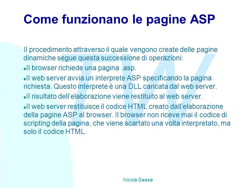 TW Nicola Gessa Linguaggi di script n ASP supporta in modo nativo due linguaggi di scripting, VBScript e Jscript.