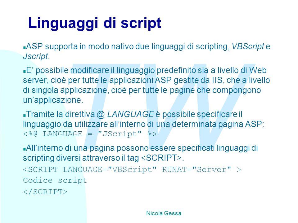 TW Nicola Gessa Creare pagine ASP n Una pagine ASP è un file di testo con estensione.asp che può contenere: u Testo u Tag HTML u Codice di script n Il codice contenuto nelle pagine ASP consente l'uso di variabili, comandi, istruzioni di ciclo ecc, secondo la sintassi del linguaggio di script adottato.