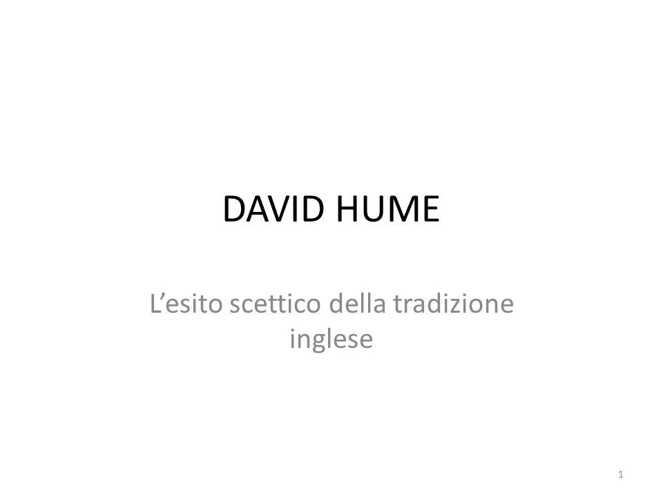 DAVID HUME L'esito scettico della tradizione inglese 1